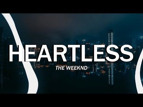 The Weeknd Heartless Clean Lyrics Youtube In 2020 The