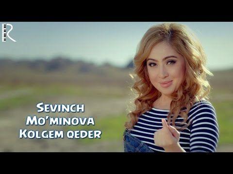 Sevinch Mo Minova Kolgem Qeder Sevinch Muminova Kolgem Keder Uydaqoling Youtube Music Videos Music Music Songs