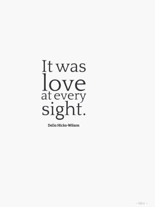#14-What sight are you grateful for? I don't have one particular sight. I'm just happy to be able to see. (Love at every sight quote):