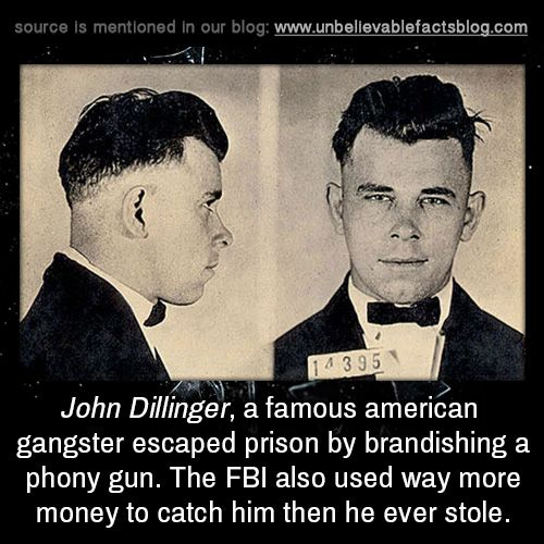 John Dillinger, a famous american gangster escaped prison by brandishing a phony gun. The FBI also used way more money to catch him then he ever stole.