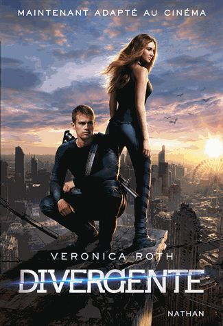 Divergente Tome 1 - Veronica Roth