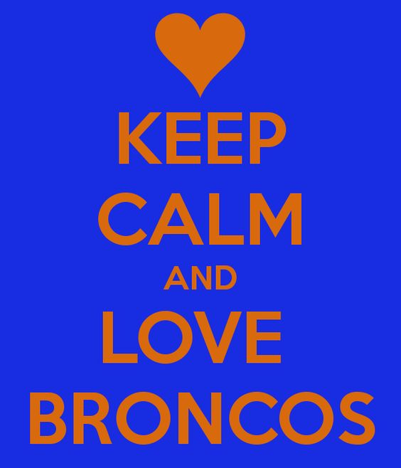 keep calm and love broncos