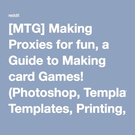 Mtg Making Proxies For Fun A Guide To Making Card Games Photoshop Templates Printing Etc R Gaming Card Making Card Games Mtg