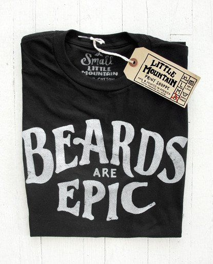 Beards are Epic...they are   I know I love a man with a beard