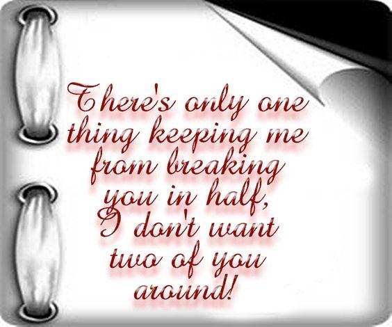Breaking you in half
