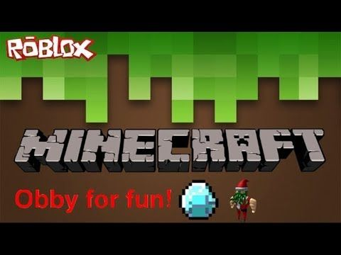 Minecraft Roblox Obby Roblox Simple Game Play Roblox