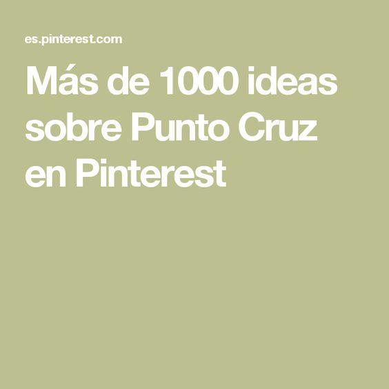 Más de 1000 ideas sobre Punto Cruz en Pinterest