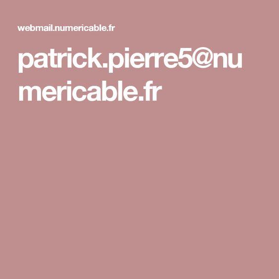patrick.pierre5@numericable.fr