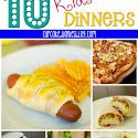 10 Dinners the Kids Will Love!