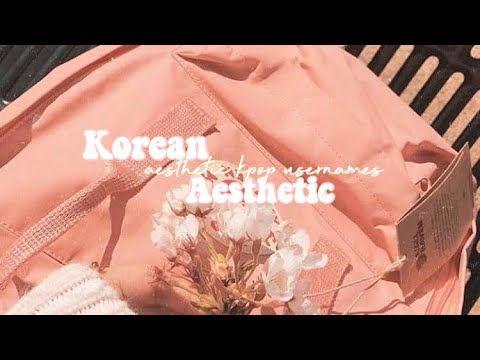 Aesthetic Kpop Usernames Youtube Aesthetic Usernames Korean Aesthetic Kpop Aesthetic