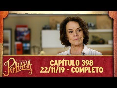 As Aventuras De Poliana Capitulo 398 22 11 19 Completo