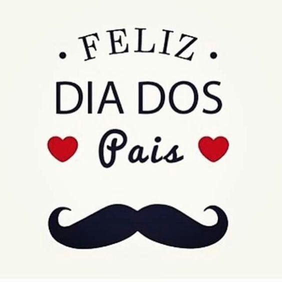 Feliz Dia dos Pais!!!                                                                                                                                                      Mais: