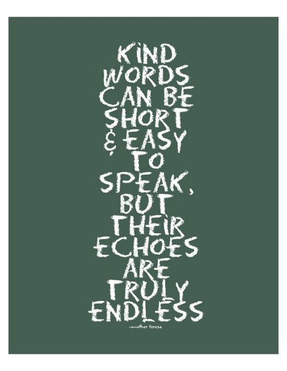 speak kind words