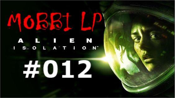 [DE] ALIEN ISOLATION [012] Nur eine Minute Atempause ★ Let's Play Alien:...