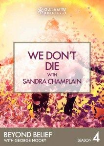 Beyond Belief: We Don't Die with Sandra Champlain Video