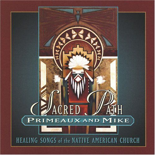 Primeaux & Mike - Sacared Path: Healing Songs