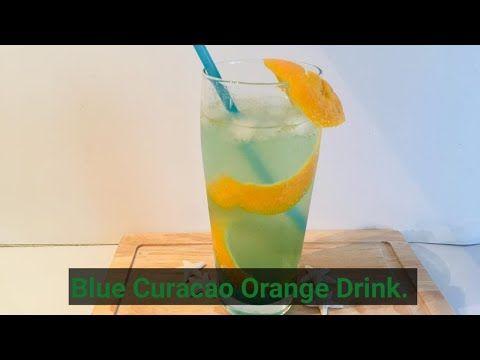 Blue Curacao Orange Drink Orange Blue Drink مشروب كوراكاو الأزرق منسم بالبرتقال Youtube Orange Drinks Blue Curacao Curacao