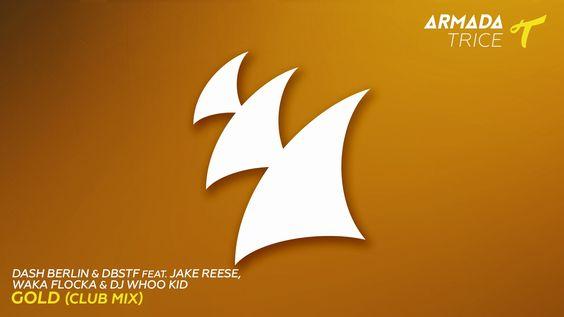 Dash Berlin & DBSTF feat. Jake Reese, Waka Flocka & Dj Whoo Kid - Gold (...