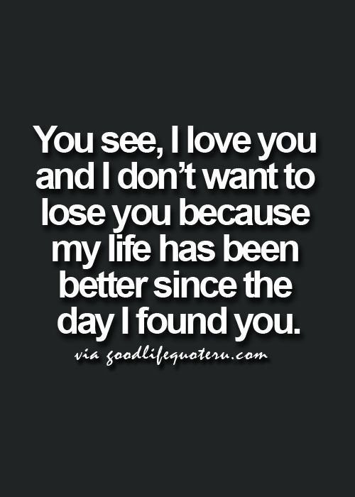 3 I Love You And I Don T Want To Lose You V V 3 V V Soulmatefacts Quotes About Strength And Love New Quotes Life Quotes