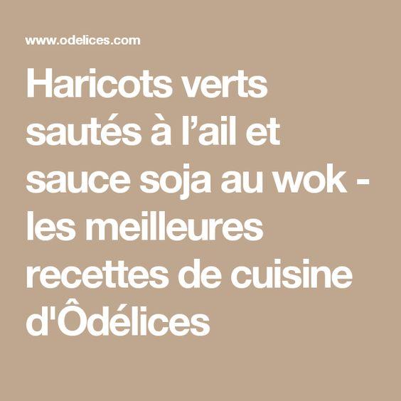 Haricots verts sautés à l'ail et sauce soja au wok - les meilleures recettes de cuisine d'Ôdélices