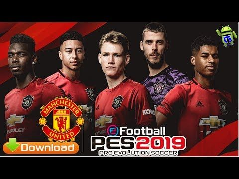 Pes 2019 Android Patch Manchester United New Kits 2020 Download Youtube Manchester United Manchester United Team Pro Evolution Soccer