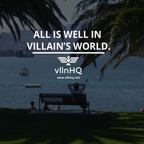 All is well in villain's world. #world #power #control #lifestyle #vllnhq
