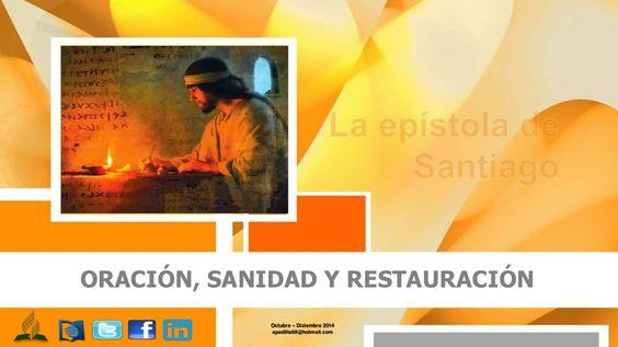 ORACIÓN, SANIDAD Y RESTAURACIÓN by Escuela Sabatica via slideshare #LESAdv Descargue aqui: http://gramadal.wordpress.com/