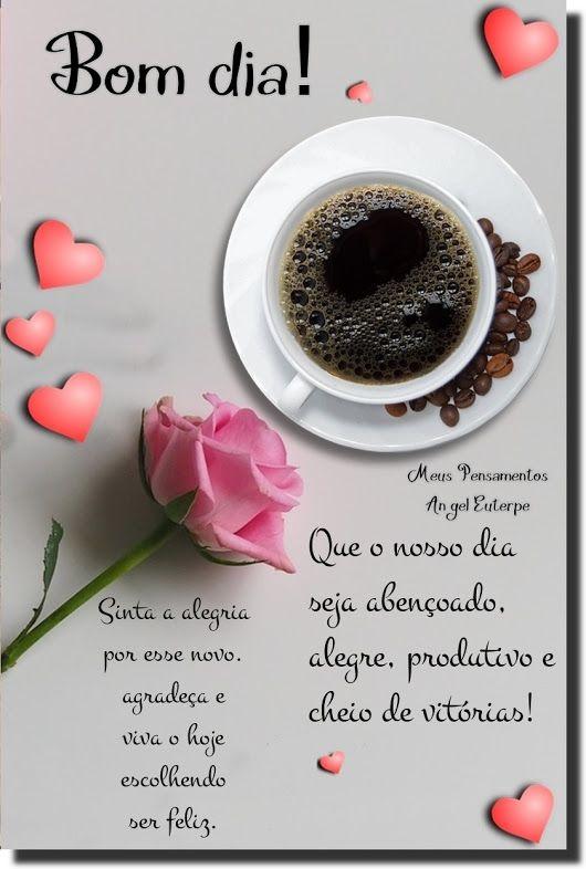Amor Bom Dia Sinta Alegria Pelo Novo E Escolha Ser