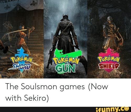 E Soulsmon Games Now With Sekiro Ifunny Dark Souls Meme Dark Souls Funny Dark Souls Artwork
