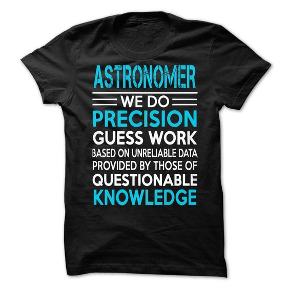 ASTRONOMER T-Shirts, Hoodies. GET IT ==► Funny Tee Shirts