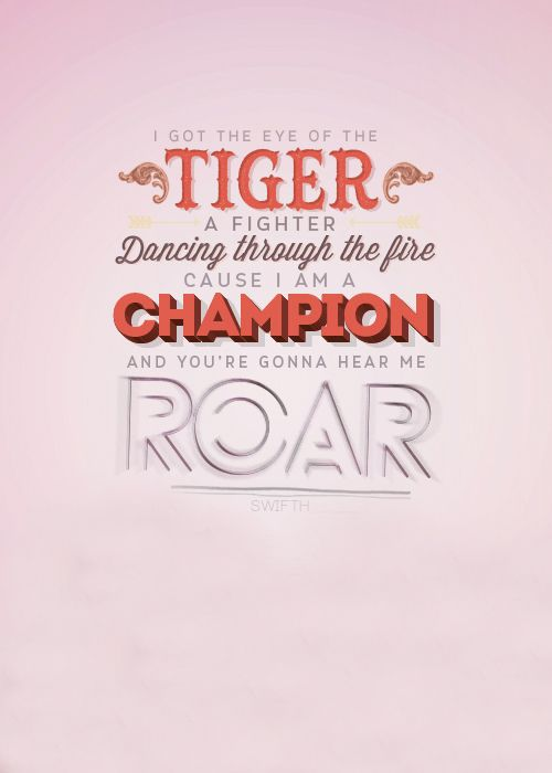"Roar by Katy Perry. Lyrics: ""I got the eye of the tiger, a ..."