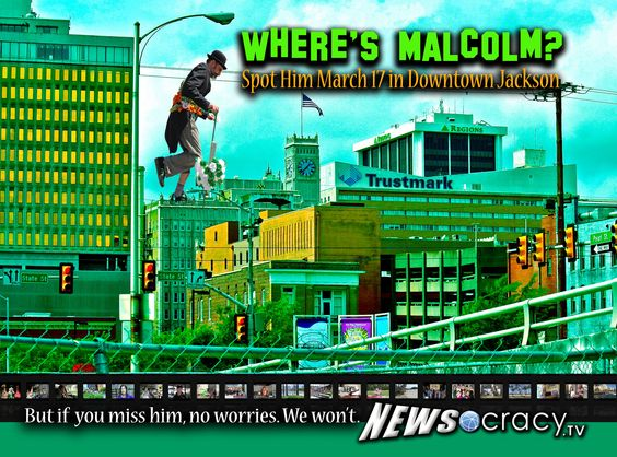 Where's Malcolm? Spot Him March 17 in Downtown Jackson. But if you miss him, no worries. Newsocracy.tv won't. The 30th Anniversary of the Mal's St. Paddy's Parade and Festival marks the arrival of spring on the luckiest of holidays. | Watch the video to learn more about this year's theme and grand marshal: http://youtu.be/x_ybF4bYcdI and visit http://newsocracy.tv/ for all kinds of cool stuff.