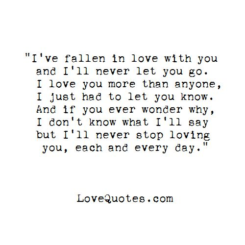 I Ve Fallen In Love With You Lovequotes Com Love You Forever Quotes Always Love You Quotes Love Yourself Quotes