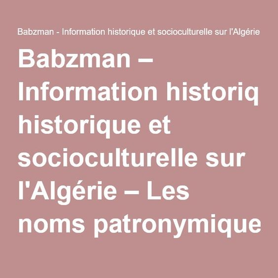 Babzman – Information historique et socioculturelle sur l'Algérie – Les noms patronymiques Algériens, pendant la colonisation française