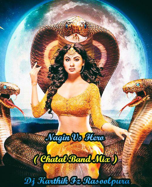 Nagin Vs Hero Chatal Band Mix Dj Karthik Fz Rasoolpura In 2020 Mixing Dj Dj Mix Songs Dj Remix Songs