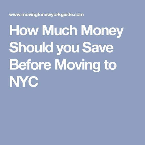 How Much Money Should you Save Before Moving to NYC