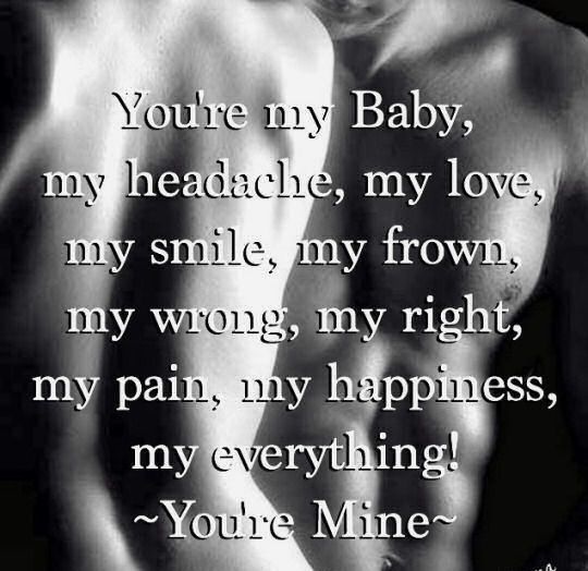 Youre Mine love love quotes quotes quote in love love quote passion sexy love quotes romantic love quotes