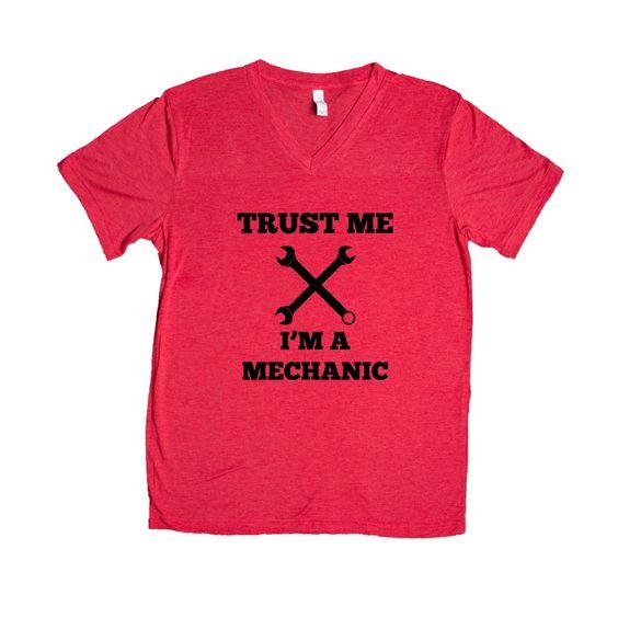 Trust Me I'm A Mechanic Garage Garages Fixing Car Cars Automobiles Job Career Hobby Hobbies Tools Tool SGAL8 Unisex V Neck Shirt