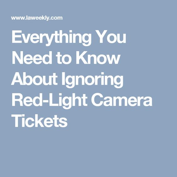 Everything You Need to Know About Ignoring Red-Light Camera Tickets