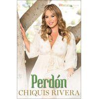 Perdón (Forgiveness Spanish edition) por Chiquis Rivera
