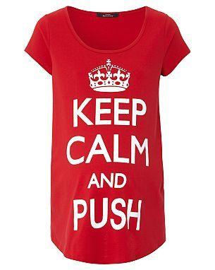 Lol! Keep Calm and Push Maternity T-shirt