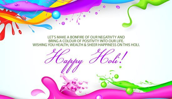 Letu0027s Make A Bonfire Of Our Negativity And Bring A Color Of Positivity Into  Our Life. Wishing You Health, Wealth U0026 Sheer Happiness On This Holi.