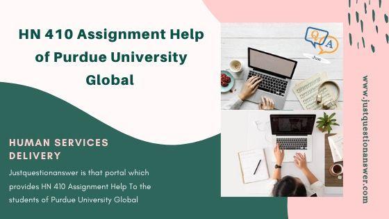 Hn 410 Assignment Help Of Purdue University Global Purdue University Human Services Purdue