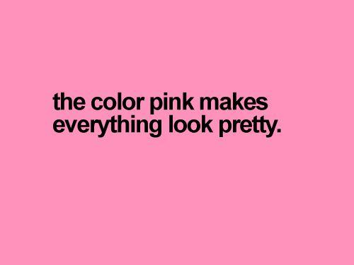 A cor Pink deixa tudo mais bonito <3