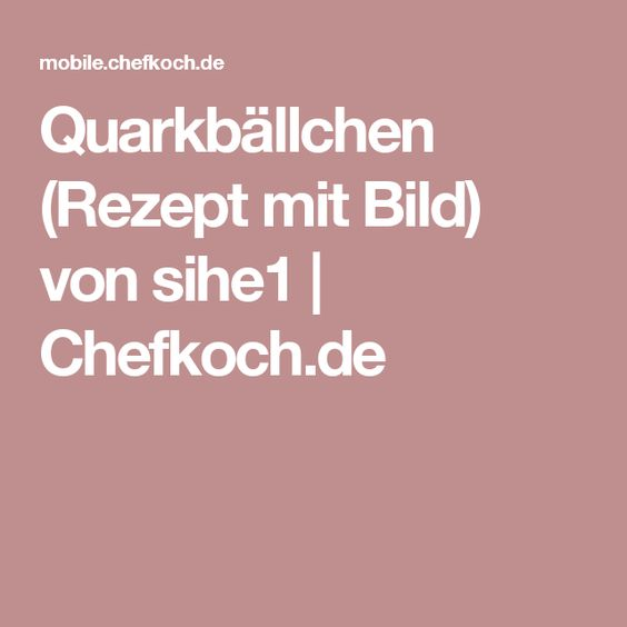 Quarkbällchen (Rezept mit Bild) von sihe1 | Chefkoch.de