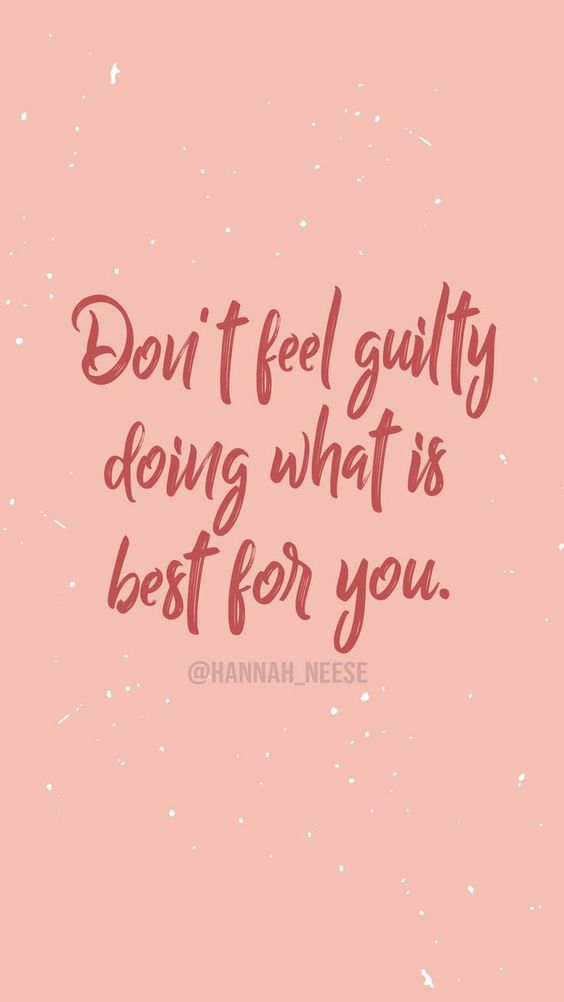 """Don't feel guilty doing what is best for you."" - lock screen quotes and iPhone wallpaper backgrounds, motivating life quotes inspirational, self love self care, Hannah Neese"