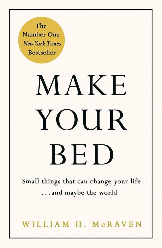 Make Your Bed Little Things That Can Change Your Life And Maybe The World He Shared The 10 Princi Best Self Help Books Self Help Books Inspirational Books