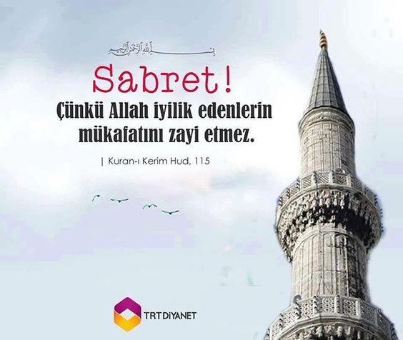 Sabret !  Çünkü Allah iyilik edenlerin mükafatını zayi etmez. | Kur'an-ı Kerim Hud, 115 TRT Diyanet