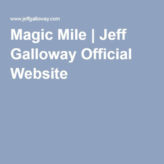 Magic Mile   Jeff Galloway Official Website