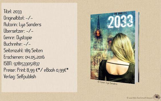 """""""2033"""" von Lya Sanders ist ein dystopischer Roman der über Zukunftsängste, Hass und Wut in der Gesellschaft erzählt. Eine kurzweilige Story mit einigen Schwächen, die ausbaufähig sind. ~ Holocaust ~ fehlende Spannung ~ ein Hauch von Emotionen"""